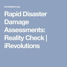 Rapid Disaster Damage Assessments: Reality Check | iRevolutions