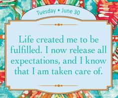 Life created me to be fulfilled...
