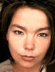 Bjork - I put her in here, because back in the day I used to hear talk of how unusual she looked and how strange she was.... I always liked that she wasn't like the other famous female singers *shrugs*  To me she's always had this youthful look...and I like that.