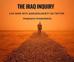 Stay up-to-date with #news and #information from #Britain's #IraqInquiry by following @IraqSolidarity over on Twitter. Stay informed on the findings of the #ChilcotReport, into the #UK Governments involvement in the 2003 war and invasion of #Iraq.
