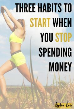 If you've ever wondered what to do if you aren't spending money all the time or how to keep up the goal of not spending money all the time, then click through to read what three habits you should start when you stop spending money. Add these habits to your lifestyle and you will start to see a difference, and NOT just in your bank account!