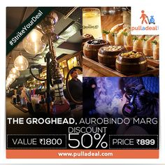 ‪#‎StrikeYourDeal‬ If you love showing true craziness, like being hot and sexy, or if you want to chill out at in open, then ‪#‎TheGroghead‬, ‪#‎AurobindoMarg‬ is a place for your hangout. Get exciting deals and Save Rs 901/- on the deal of Rs 1800/- http://goo.gl/UNmNEE