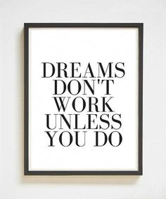 Dreams Dont Work Unless You Do - Hang this inspirational quote print in your office or workspace and let it become your daily mantra! Perfect decor for your cubicle apartment or workshop. Love the look of this one? Youll like these too: Dreams Don't Work Boho Apartment, Chic Apartment Decor, Apartment Office, Motivational Quotes For Depression, Growth Mindset Quotes, Joel Osteen, Office Quotes, Workplace Quotes, Daily Mantra