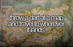 I want to do this before I die !!!!