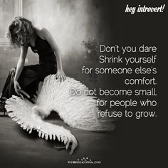 Don't You Dare Shrink Yourself - https://themindsjournal.com/dont-dare-shrink-2/