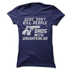 Guns Don't Kill People. Dads With Daughters Do.