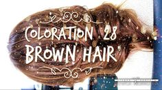 Coloration #28 Brown Hair