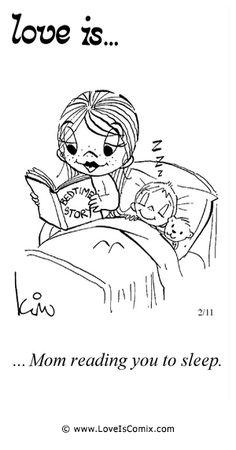 Love is... Mom reading you to sleep.