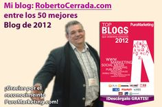 ¡Que ilusión, este reconocimiento!... Entre los 50 mejores blog de 2012... ¡Gracias!  Descargar catálogo: http://www.robertocerrada.com/2012/entre-los-50-mejores-blog-de-marketing-de-2012/