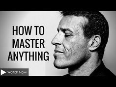 Tony Robbins: How to Master Anything (Motivational Video) - YouTube