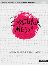 Beautiful Mess: Motherhood for Every Moment - Member Book | Eyster, Tracey | LifeWay Christian
