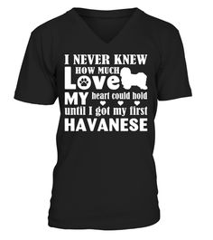 # Love My Havanese Funny Gifts T-shirt .  Shirts says: I nerver knew how much love my heart could hold until I got my first  Havanese Shirt.Best present for Halloween, Mother's Day, Father's Day, Grandparents Day, Christmas, Birthdays everyday gift ideas or any special occasions.HOW TO ORDER:1. Select the style and color you want:2. Click Reserve it now3. Select size and quantity4. Enter shipping and billing information5. Done! Simple as that!TIPS: Buy 2 or more to save shipping cost!This is…