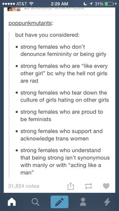 tear down the culture of girls hating on other girls! Being 'girly' is an annoying word that irks me.