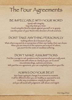 The Four Agreements Quotes Popular Laws By Don Miguel Ruiz Be Impeccable With Your Word Dont Take Anythingn Personality Dont Make Assumptions And Always Do Your Best Great Quotes, Quotes To Live By, Me Quotes, Motivational Quotes, Inspirational Quotes, People Quotes, Strong Quotes, Attitude Quotes, Leader Quotes