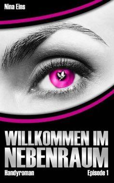 Willkommen im Nebenraum - Episode 1 (German Edition) by Nina Eins, http://www.amazon.com/dp/B0091Q8K42/ref=cm_sw_r_pi_dp_7x.oqb18W6M01
