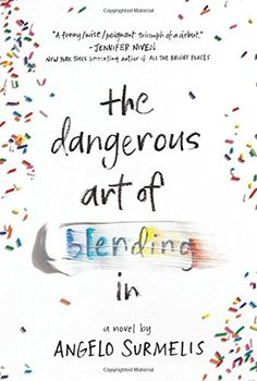 The Dangerous Art of Blending In by Angelo Surmelis - Start Off Your 2018 Right By Reading These 18 New YA Books Ya Books, Books To Read, Reading Online, Books Online, Reading Library, Open Library, Library Card, Library Books, All The Bright Places