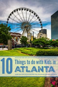 10 Things to do in Atlanta with Kids
