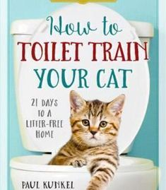 How To Toilet-Train Your Cat: 21 Days To A Litter-Free Home PDF #cattoilettraininglife #cattoilettraininghome #HowToPottyTrain