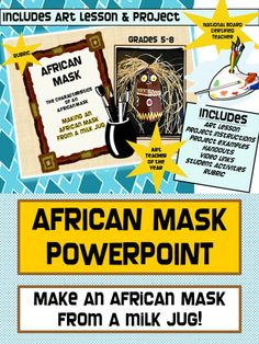 Art lesson plan- Make an African Mask from a milk jug! Great multicultural lesson with professionally made Power Point. Teaching Art, Teaching Packs, African Art Projects, Visual Art Lessons, Kindergarten Art Projects, Art Studio Design, Art Studio Organization, Art Therapy Projects, 5th Grade Art