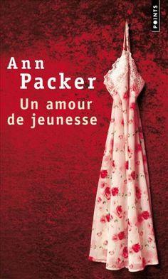 Un Amour de Jeunesse (The Dive From Clausen's Pier, 2002)   Ann Packer, traduction Michèle Albaret-Maatsch