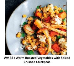 Warm Roasted Vegetables with Spiced Crushed Chickpeas