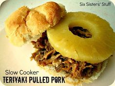 Six Sisters' Stuff: Slow Cooker Teriyaki Pulled Pork Sandwiches...Made 3/1/13..Amazing. That's really all I need to say. Definitely put the pineapple on top to serve. It adds an awesome sweetness!