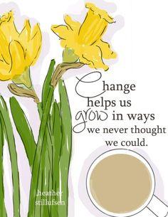 Change... Rose Hill Designs by Heather Stillufsen