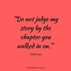 "12 Inspirational Mental Health Awareness Quotes - ""Do not judge my story by the chapter you walked in on."" – Unknown – Inspirational Mental He - Slim Waist Workout, Motivational Quotes For Depression, Inspirational Quotes, Positive Quotes, Gesundheits App, Quotes To Live By, Life Quotes, Quotes Quotes, Peace Quotes"
