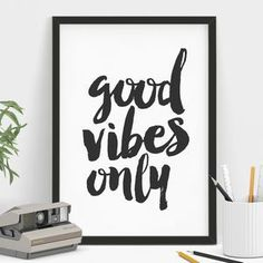 'Good Vibes Only' Typography Print - Find inspiration from a motivational print.