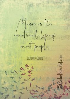 Leonard Cohen Quote: Music is the emotional life of most people. Great gift for music lovers! Poetry Art, Poetry Quotes, Music Quotes, Gift For Music Lover, Music Lovers, Leonard Cohen, Irish Proverbs, Best Quotes, Favorite Quotes