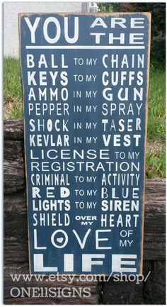 You Are The Ball To My Chain, Police Wife, Police Officer Gift, Police Wedding, Thin Blue Line, Law Enforcement, Police Signs #policeexam