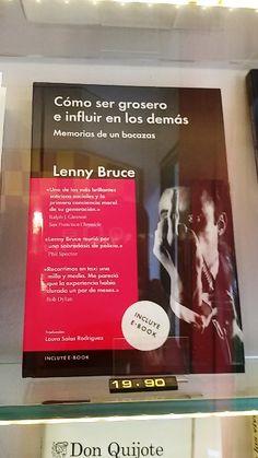 """""""Cómo ser un grosero e influir en los demás"""" de Lenny Bruce. Malpaso."""