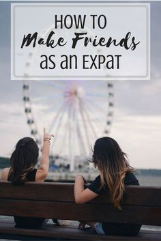 How to make friend as an expat. This is one of the most important things to do in order to feel settled and reduce homesickness. | #expatlife