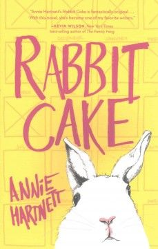 Rabbit cake by Annie Hartnett. A debut novel by an award-winning writer follows the darkly comic experiences of a precocious 12-year-old girl named Elvis who worries about her troubled family and tries to figure out her place in the world in the aftermath of her mother's accidental death.