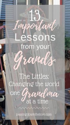 13 Important Lessons I Learned from my Grandchildren.  If we pay attention, they have something to teach us! via @HTTPS://WWW.PINTEREST.COM/passingdownthelove
