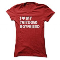 I love my tattoed boyfriend - #tee dress #tshirt bag. GET YOURS => https://www.sunfrog.com/LifeStyle/I-love-my-tattoed-boyfriend-Red-Ladies.html?68278