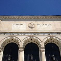 """""""Dedicated by the people of Detroit to the knowledge and enjoyment of art."""" -- Detroit Institute of Arts"""
