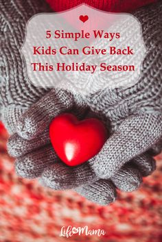 During the holidays, there are many opportunities to show our children what the holidays are really about. Start with these 5 ideas, and your children might be inspired to give back even more.