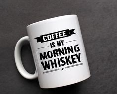Coffee Is My Morning Whiskey | Coffee Is My Morning Beer| Gift | His mug | quote mug | tea cup | funny mug | Father's day|whiskey |beer by TwoLittleBirdsDS on Etsy