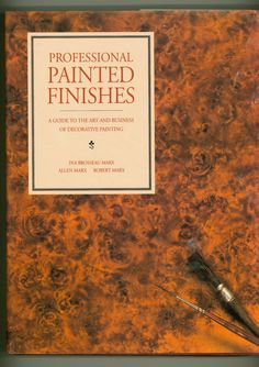 Professional Painted Finishes a Guide to the Art and Business of Decorative Painting. A lovely and highly detailed instruction book fo rthe can-do craftsperson. For sale by ProfessorBooknoodle, $32.00