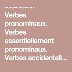 Verbes pronominaux. Verbes essentiellement pronominaux. Verbes accidentellement pronominaux. - learn French,grammar