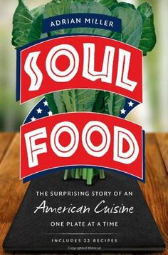 Soul Food: The Surprising Story of an American Cuisine, One Plate at a Time, http://www.amazon.com/dp/146960762X/ref=cm_sw_r_pi_awdm_4c2Mub0BDXV8B
