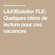 L'atelier FLE: Quelques idées de lecture pour ces vacances
