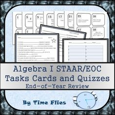 Here are 44 task cards and 3 quizzes for the Algebra 1 EOC STAAR test. These are just the basics. If you are not from Texas, this is still a good basic Algebra end-of-year review! Lesson Plan:Week 1: Practice using the task cards.   Week 2: Do quiz 1-1 each day until they get 80%.Week 3: Do quiz 1-2 each day until they can get 80%.