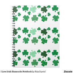 I Love Irish Shamrocks Notebook