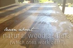 We compared a vaiety of natural wood sealer brands to find the one that works the best for home projects. via SustainableBabySteps.com