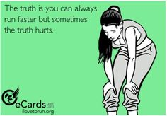 Running Matters The truth is you can always run faster, but sometimes the truth hurts. Running Memes, Running Quotes, Running Motivation, Running Workouts, Fitness Motivation, Running Shirts, I Love To Run, Run Like A Girl, Just Run