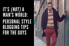 Personal Blogging tips For Men by @Scout Sixteen