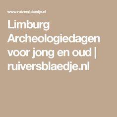 Limburg Archeologiedagen voor jong en oud | ruiversblaedje.nl