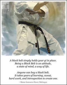 A black belt simply holds your gi in place ...